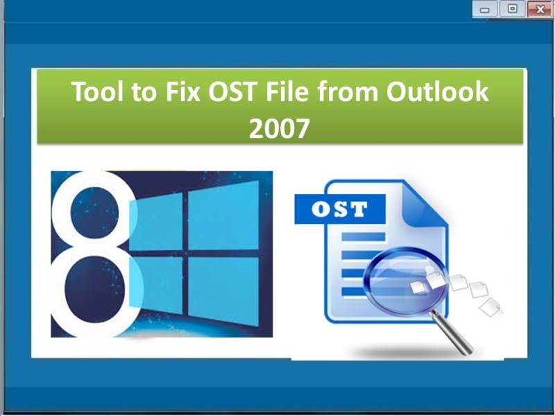 Utility to fix OST file from outlook 2007